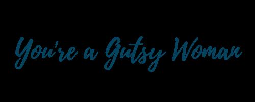 Gutsy woman