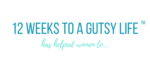 12 weeks to a gutsy life has helped women to