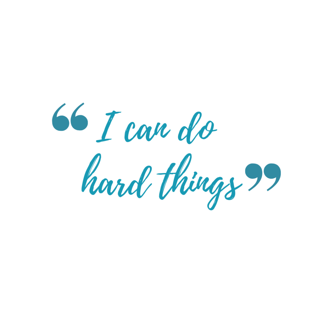 quote: I can do hard things